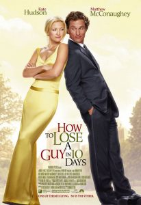 How to Lose a Guy in 10 Days Movie Poster | Kate Hudson | Matthew McConaughey | Kanhryn Hahn | Romantic Comedy | 2003