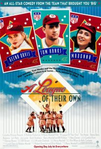 A League of Their Own | A League of Their Own Movie Poster | Geena Davis | Tom Hanks | Madonna | Rosie O'Donnell | Lori Petty | Megan Cavanaugh | Tracy Reiner | Anne Ramsey | Jon Lovitz | Freddie Simpson | Ann Cusack | Bitty Schram | Garry Marshall | Patti Pelton | Bill Pullman | Tea Leoni | Renee Coleman | David Strathairn | Harry Shearer | Eddie Jones | 1992 | www.myalltimefavoritemovies.com | www.myalltimefavorites.com
