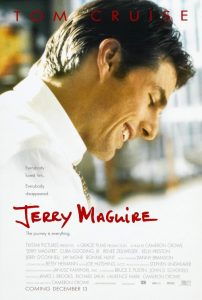 Jerry Maguire | Jerry Maguire Movie Poster | 1996 | Tom Cruise | Renee Zellweger | Jonathan Lipnicki | Cuba Gooding Jr. | Kelly Preston | Jay Mohr | Jerry O'Connell | Regina King | Bonnie Hunt | Todd Louiso | Eric Stoltz | Jared Jussim | Glenn Frey | Lucy Liu | Ivana Milicevic | Donal Logue | Aries Spears | Beau Bridges | www.myalltimefavoritemovies.com | www.myalltimefavorites.com