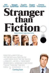 Stranger Than Fiction | Stranger Than Fiction Movie Poster | 2006 | Will Ferrell | Emma Thompson | Dustin Hoffman | Maggie Gyllenhaal | Ana Pascal | Queen Latifah | Linda Hunt | Tony Hale | Tom Hulce | Kristen Chenoweth | Bruce Jarchow | www.myalltimefavoritemovies.com | www.myalltimefavorites.com