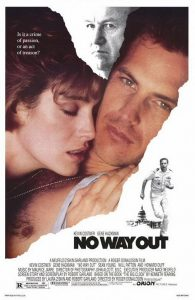 No Way Out | No Way Out Movie Poster | 1987 | Kevin Costner | Gene Hackman | Sean Young | Will Patton | Howard Duff | George Dzunda | Jason Bernard | Fred Thompson | Iman | Dennis Burkley | Brad Pitt | David Paymer | www.myalltimefavoritemovies.com | www.myalltimefavorites.com