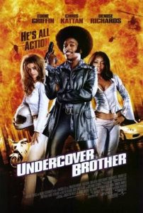 Undercover Brother | Undercover Brother Movie Poster | 2002 | Eddie Griffin | Chris Kattan | Denise Richards | Aunjanue Ellis | Dave Chappelle | Chi McBride | Neil Patrick Harris | Gary Anthony Williams | Billy Dee Williams | Jack Noseworthy | Robert Trumbull | J.D. Hall | Robert Townsend | James Brown | Malcolm D. Lee | www.myalltimefavoritemovies.com | www.myalltimefavorites.com