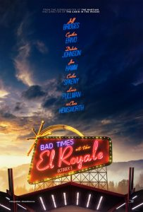 Bad Times at the El Royale | Bad Times at the El Royale Movie Poster | 2018 | Jeff Bridges | Cynthia Erivo | Dakota Johnson | John Hamm | Chris Hemsworth | Cailee Spaeny | Lewis Pullman | Nick Offerman | Xavier Dolan | Katharine Isabelle | Manny Jacinto | William B. Davis | Drew Goddard | www.myalltimefavoritemovies.com | www.myalltimefavorites.com