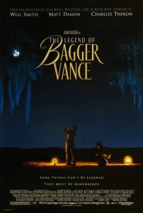 The Legend of Bagger Vance | The Legend of Bagger Vance Movie Poster | 2000 | Legend of Bagger Vance | Will Smith | Matt Damon | Charlize Theron | Bruce McGill | Joel Gretsch | J. Michael Moncrief | Peter Gerety | Lane Smith | Carrie Preston | Jack Lemmon | Robert Redford | www.myalltimefavorites.com | www.myalltimefavoritemovies.com